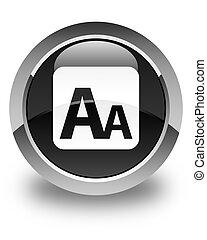 Font size box icon glossy black round button