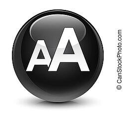 Font size icon glassy black round button