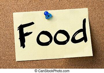 Food - adhesive label pinned on bulletin board