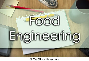 Food Engineering -  business concept with text