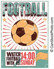Football typographic vintage grunge style poster. Retro vector illustration.