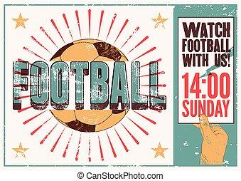 Football typographic vintage grunge style poster. Retro vector illustration.