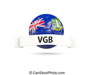 Football with flag of virgin islands british and white banner. 3D illustration