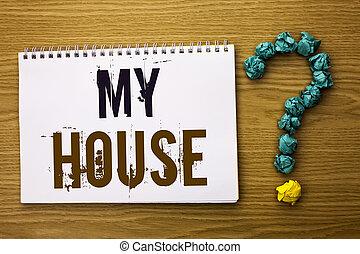 for., photo famille, ménage, house., signe, maison, propriété, résidentiel, logement, écrit, livre, texte, conceptuel, nouveau, projection, cahier, fond, demander, bois, propriété, mon