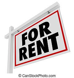 The words For Rent on a house or apartment property for rental or lease to someone needing temporary residence