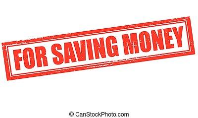 For saving money