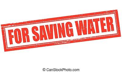 For saving water