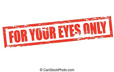 For your eyes only - Rubber stamp with text for your eyes ...