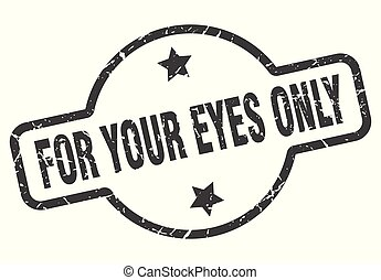 for your eyes only sign - for your eyes only vintage round ...