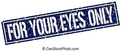for your eyes only square grunge stamp