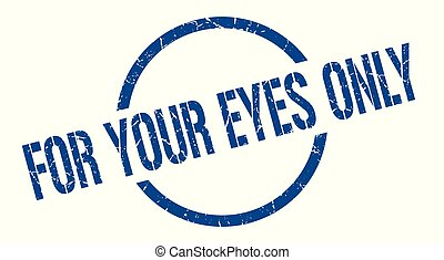 for your eyes only stamp - for your eyes only blue round ...