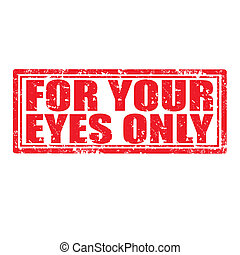 For Your Eyes Only-stamp - Grunge rubber stamp with text For...