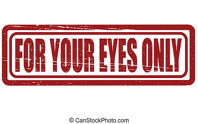 For your eyes only - Stamp with text for your eyes only ...