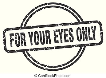 for your eyes only vintage stamp. for your eyes only sign