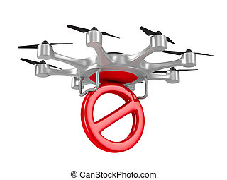 forbidden drone on white background. Isolated 3d illustration