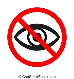 Forbidden look sign on white background. No vision sign. Prohibited look icon. Dont look. Vector stock illustration.