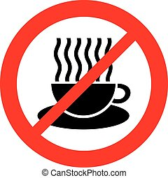 forbidden sign with coffee cup sign (prohibition icon, not allowed symbol)