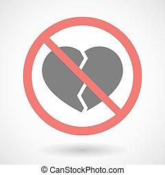 Forbidden signal with a broken heart