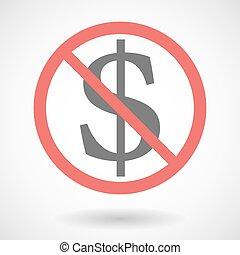 Forbidden signal with a dollar sign