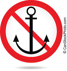 Forbidding round sign with an anchor isolated on the white...