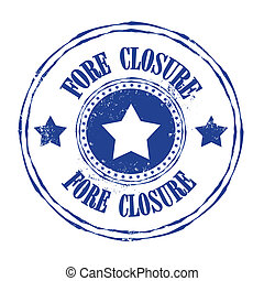 fore closure stamp - fore closure grunge stamp with on...