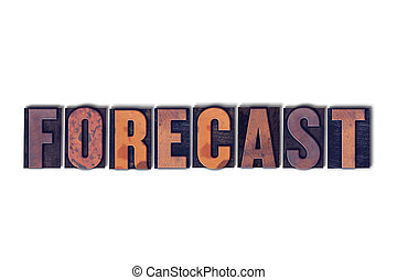 Forecast Concept Isolated Letterpress Word - The word...