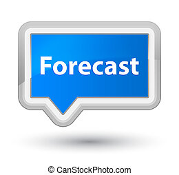 Forecast prime cyan blue banner button