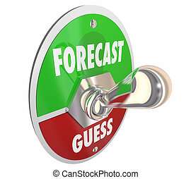 Forecast Vs Guess Estimate Outlook Speculation Switch 3d Illustration