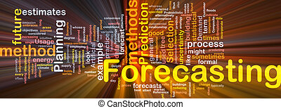 Background concept wordcloud illustration of forecasting glowing light