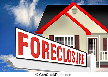 Foreclosure. - Home foreclosure sign.