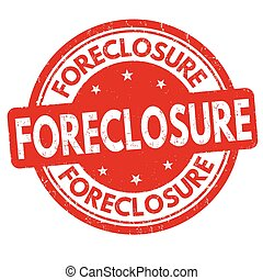Foreclosure sign or stamp