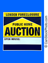 Foreclosure sign - photographed auction forclosure sign from...