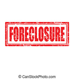 Foreclosure-stamp - Grunge rubber stamp with word...