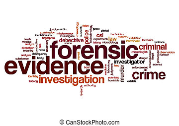 Forensic evidence word cloud concept