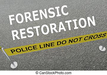 Forensic Restoration concept