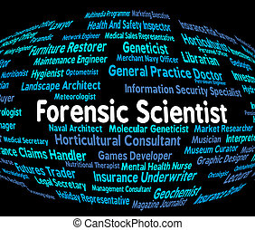 Forensic Scientist Means Scientists Occupations And...