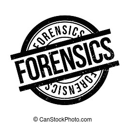 Forensics rubber stamp. Grunge design with dust scratches....