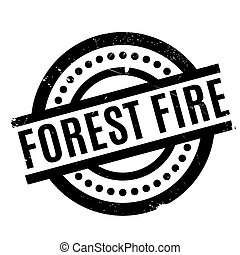 Forest Fire rubber stamp. Grunge design with dust scratches....