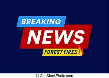 Forest fires. Breaking news headline template. Flat logo ...