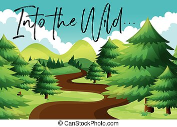 Forest scene with phrase into the wild