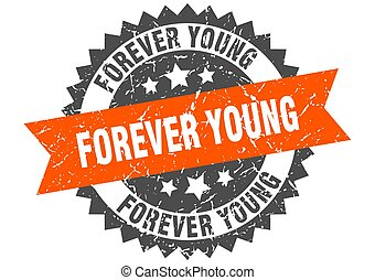 forever young stamp. grunge round sign with ribbon - forever...