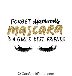 Forget diamonds, mascara is a girl's best friends. Vector glow golden glitter Handwritten quote about makeup, eyes, lashes, cosmetic. Modern brush calligraphy. Motivation and inspiration phrase.