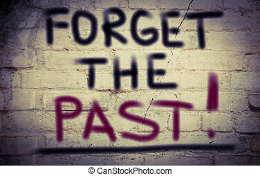 Forget The Past Concept