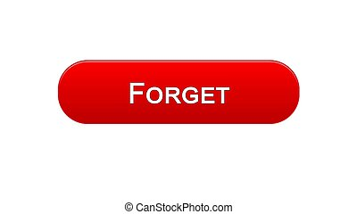 Forget web interface button red color, internet site design, online application