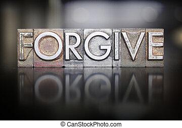 The word FORGIVE written in vintage letterpress type