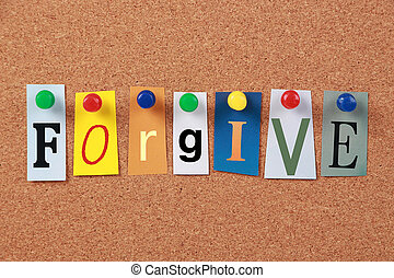 The word Forgive in cut out magazine letters pinned to a corkboard.