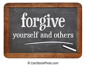 Forgive yourself and others advice - white chalk text n on a...