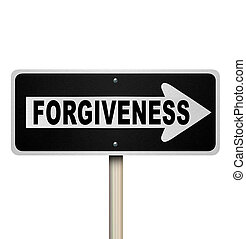 Forgiveness One-Way Road Sign Looking for Redemption - The...