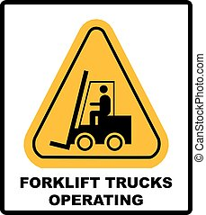 Forklift truck sign. Symbol of threat alert. Hazard warning icon. Black lift-truck with the silhouette of a man emblem isolated in yellow triangle on white background. Danger label. Vector