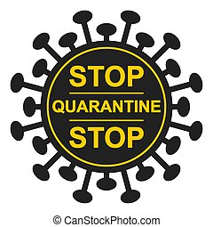 Form bacteria virus stop sign quarantine vector page sign warning about the quarantine zone coronavirus COVID, stop movement of infected people